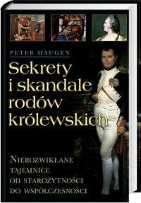 Okładka książki Sekrety i skandale rodów królewskich
