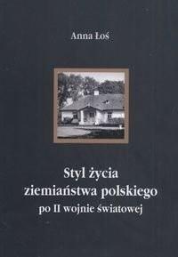 Okładka książki Styl życia ziemiaństwa polskiego po II wojnie światowej