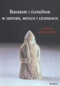 Okładka książki Berserkir i ulfhednar w historii mitach i legendach