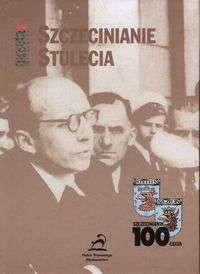 Okładka książki Szczecinianie stulecia