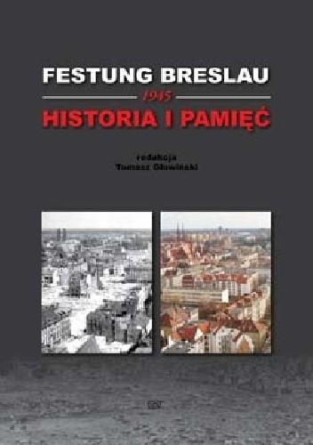 Okładka książki Festung Breslau 1945 Historia i Pamięć