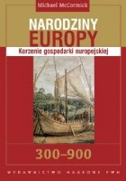 Narodziny Europy: Korzenie gospodarki europejskiej