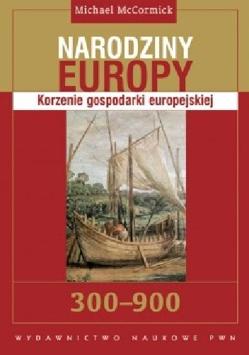 Okładka książki Narodziny Europy: Korzenie gospodarki europejskiej