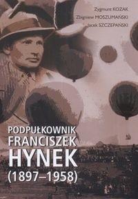 Okładka książki Podpułkownik Franciszek Hynek (1897-1958)