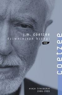 Okładka książki Dziwniejsze brzegi. Eseje literackie 1986-1999