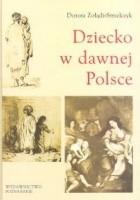 Dziecko w dawnej Polsce