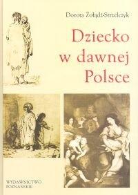 Okładka książki Dziecko w dawnej Polsce