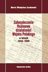 Okładka książki zabezpieczenie finansowe działalności Wojska Polskiego w latach 1944-1949