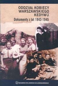 Okładka książki Oddział kobiecy warszawskiego Kedywu Dokumenty z lat 1943-1945