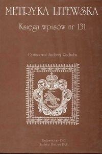 Okładka książki Metryka Litewska Księga wpisów nr 131