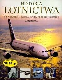 Okładka książki Historia lotnictwa. Od pierwszych dwupłatowców po podbój kosmosu