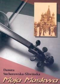 Okładka książki MOJA MOSKWA