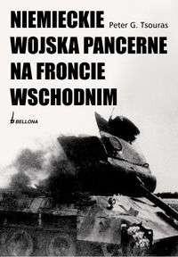 Okładka książki NIEMIECKIE WOJSKA PANCERNE NA FRONCIE WSCHODNIM