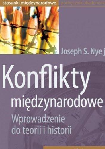 Okładka książki Konflikty międzynarodowe. Wprowadzenie do teorii i historii.