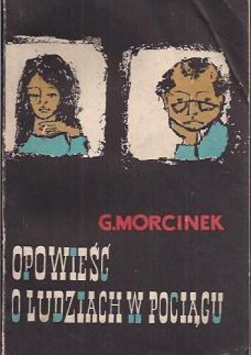 Okładka książki Opowiesc o ludziach w pociagu
