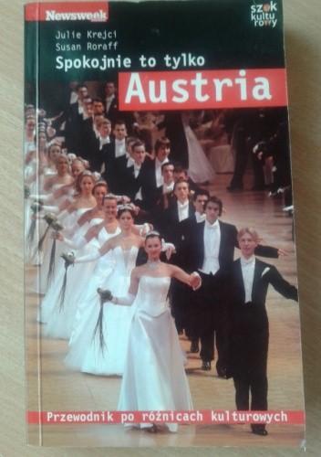 Okładka książki Spokojnie, to tylko... Austria