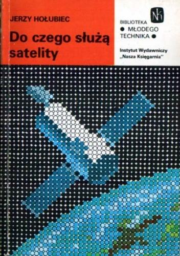 Okładka książki Do czego służą satelity