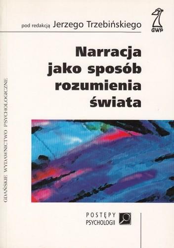 Okładka książki Narracja jako sposób rozumienia świata