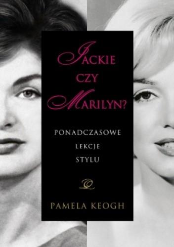 Okładka książki Jackie czy Marilyn? Ponadczasowe lekcje stylu