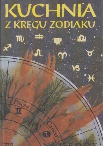 Okładka książki Kuchnia z kręgu zodiaku