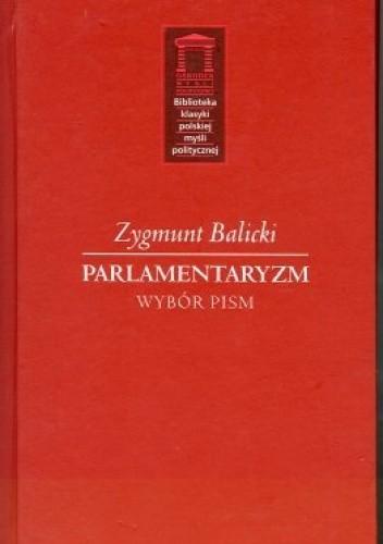 Okładka książki Parlamentaryzm. Wybór pism