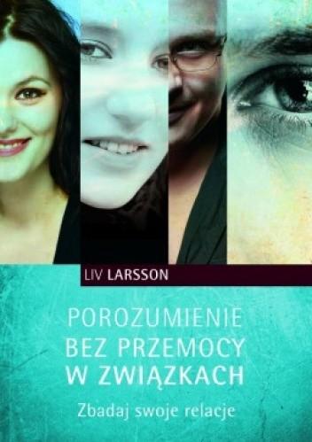 Okładka książki Porozumienie bez przemocy w związkach : zbadaj swoje relacje