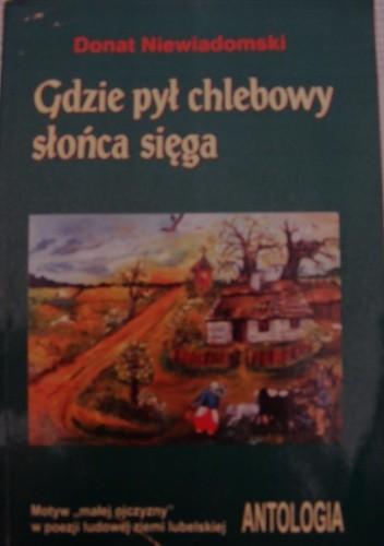 Okładka książki Gdzie pył chlebowy słońca sięga: motyw