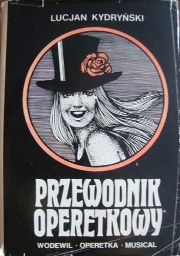 Okładka książki Przewodnik operetkowy: wodewil, operetka, musical