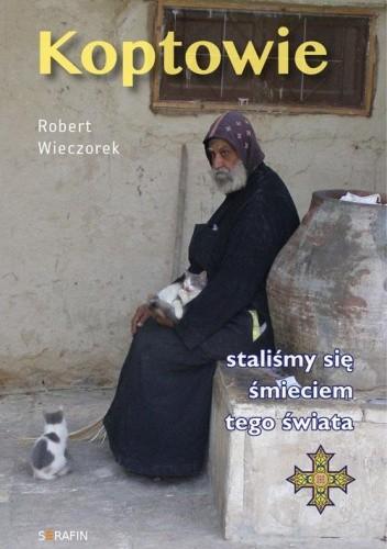 Okładka książki Koptowie. Staliśmy się śmieciem tego świata.