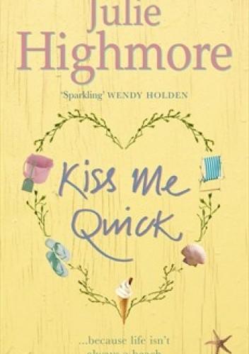 Okładka książki Kiss Me Quick