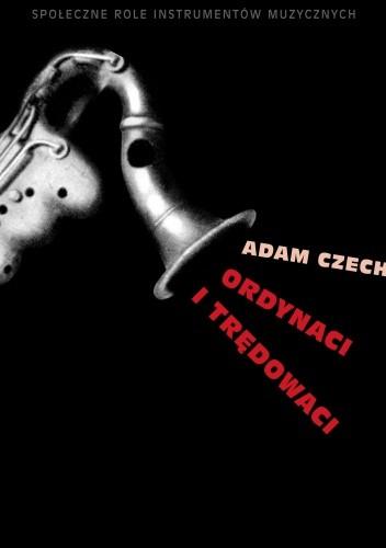 Okładka książki Ordynaci i trędowaci. Społeczne role instrumentów muzycznych