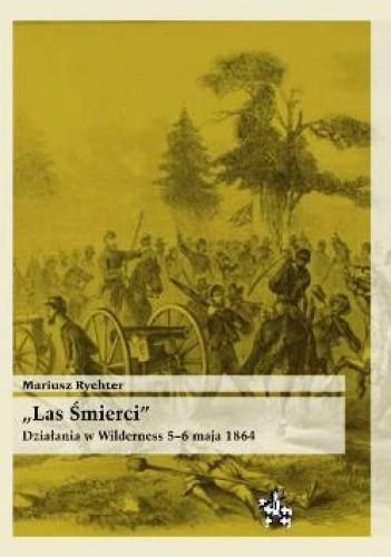 Okładka książki Las Śmierci. Działania w Wilderness 5–6 maja 1864
