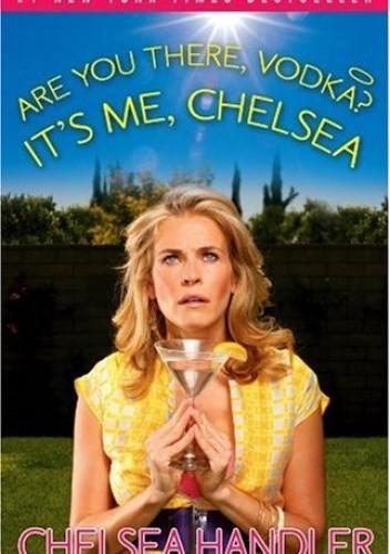 Okładka książki Are You There Vodka? It's Me, Chelsea