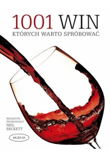 Okładka książki 1001 win, których warto spróbować