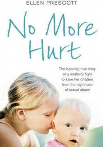 Okładka książki No More Hurt: The Inspiring True Story of a Mother's Fight to Save Her Children from the Nightmare of Sexual Abuse