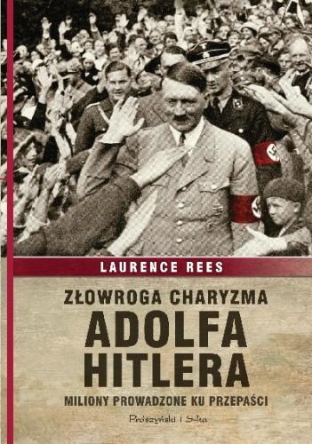 Okładka książki Złowroga charyzma Adolfa Hitlera. Miliony prowadzone ku przepaści