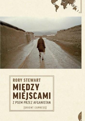 Okładka książki Między miejscami. Z psem przez Afganistan