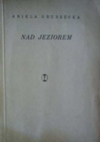 Okładka książki Nad jeziorem. Sielanka wielkopolska z XIII wieku