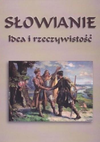 Okładka książki Słowianie – idea i rzeczywistość. Zbiór studiów