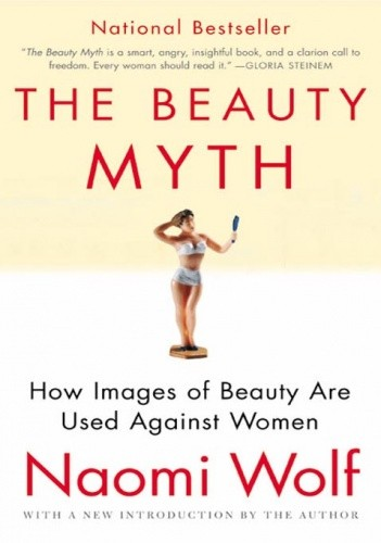 Okładka książki The Beauty Myth: How Images of Beauty Are Used Against Women