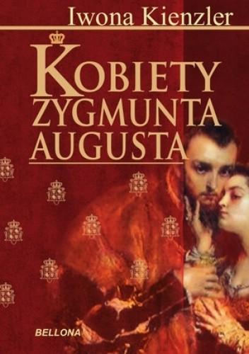 Okładka książki Kobiety Zygmunta Augusta
