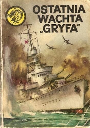 Okładka książki Ostatnia wachta Gryfa