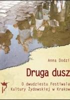 Druga dusza O dwudziestu Festiwalach Kultury Żydowskiej w Krakowie