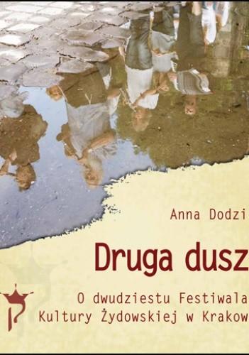 Okładka książki Druga dusza O dwudziestu Festiwalach Kultury Żydowskiej w Krakowie