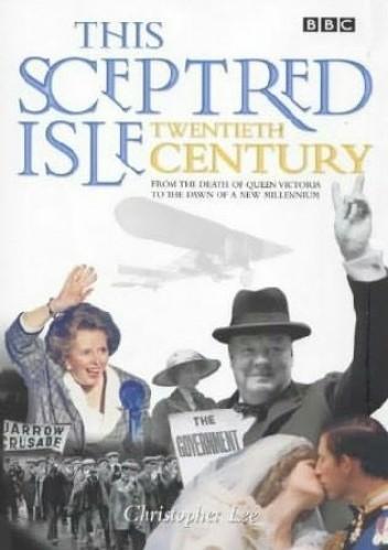 Okładka książki This Sceptred Isle. Twentieth Century