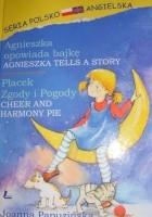 Agnieszka opowiada bajkę. Seria polsko-angielska.Placek Zgody i Pogody