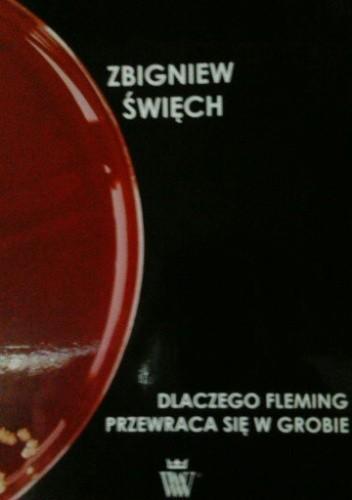Okładka książki Dlaczego Fleming przewraca się w grobie