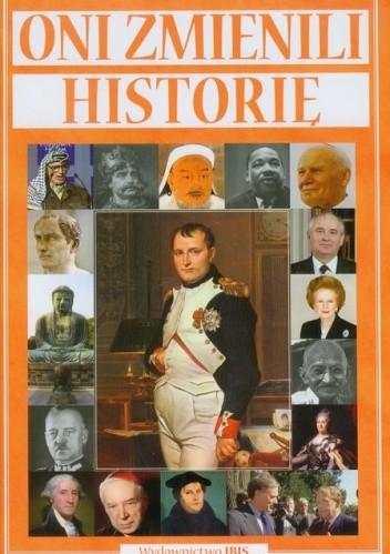Okładka książki Oni zmienili historię