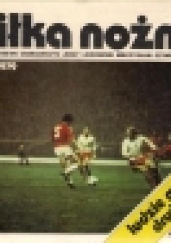 Okładka książki Piłka nożna 1919-1979 (ludzie, mecze, drużyny)
