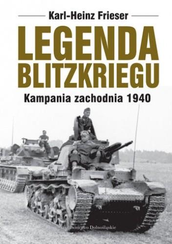 Okładka książki Legenda blitzkriegu. Kampania zachodnia 1940